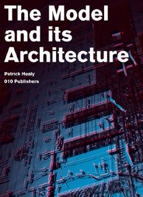 Patrick Healy: The Model and Its Architecture (Paperback)