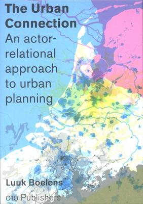 The Urban Connection: An Actor-relational Approach to Urban Planning (Paperback)