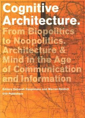 Cognitive Architecture: From Bio-politics to Noo-politics (Paperback)