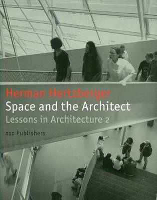 Herman Hertzberger: Space and the Architect. Lessons in Architecture (Paperback)