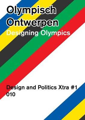Designing Olympics - Design and Politics Xtra (Paperback)