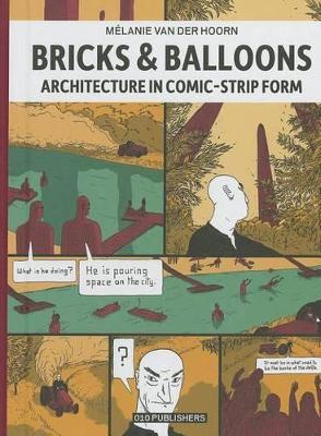Melanie Van Der Hoorn - Bricks & Balloons. Architecture in Sequential Art (Hardback)