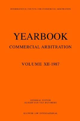 Yearbook Commercial Arbitration, 1987 (Paperback)