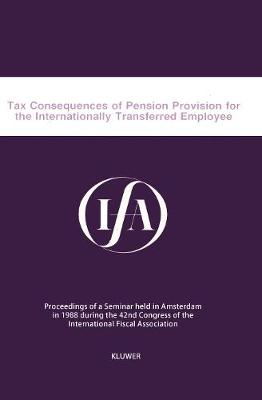 Tax Consequences of Pension Provision for the Internationally Transferred Employee (Paperback)