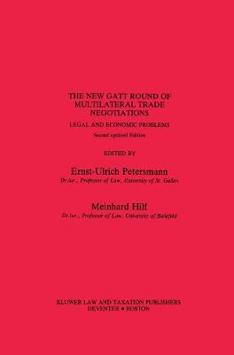 The New General Agreement on Tariffs and Trade Round of Multilateral Trade Negotiations - Studies in Transnational Economic Law Vol V (Hardback)