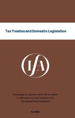 Tax Treaties and Domestic Legislation (Paperback)