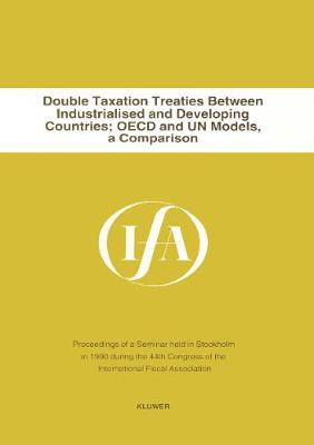 Double Taxation Treaties Between Industrialised and Developing Countries:OECD and UN Models (Paperback)