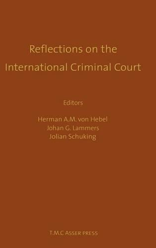 Reflections on the International Criminal Court:Essays in Honour of Adriaan Bos (Hardback)