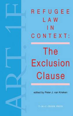 Refugee Law in Context:The Exclusion Clause (Hardback)