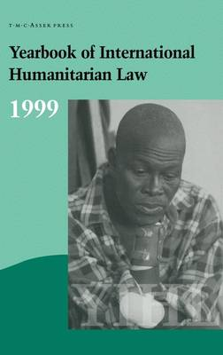 Yearbook of International Humanitarian Law:1999 - Yearbook of International Humanitarian Law 2 (Hardback)