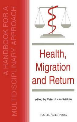 Health, Migration and Return:A Handbook for a Multidisciplinary Approach (Hardback)