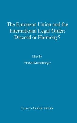 The European Union and the International Legal Order:Discord or Harmony? (Hardback)