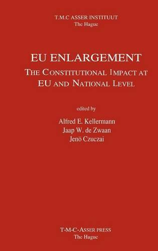 EU Enlargement:The Constitutional Impact at EU and at National Level (Hardback)