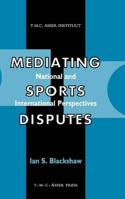 Mediating Sports Disputes:National and International Perspectives (Hardback)