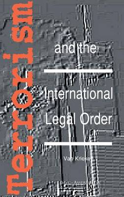 Terrorism and the International Legal Order:With Special Reference to the UN, the EU and Cross-Border Aspects (Hardback)