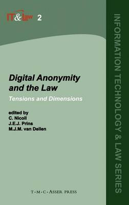 Digital Anonymity and the Law: Tensions and Dimensions - Information Technology and Law Series 2 (Hardback)