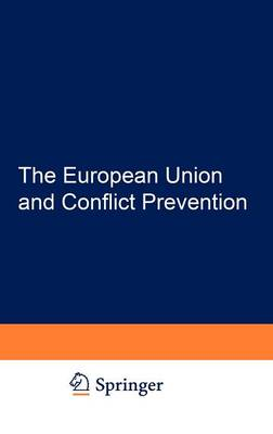 The European Union and Conflict Prevention: Policy and Legal Aspects (Hardback)