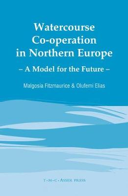 Watercourse Co-operation in Northern Europe: A Model for the Future (Hardback)