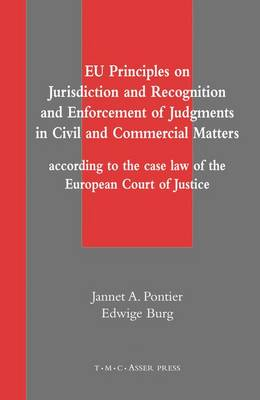 EU Principles on Jurisdiction and Recognition and Enforcement of Judgments in Civil and Commercial Matters: According to the Case Law of the European Court of Justice (Hardback)