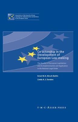 Co-actorship in the Development of European Law-Making: The Quality of European Legislation and its Implementation and Application in the National Legal Order (Hardback)