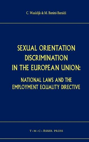 Sexual Orientation Discrimination in the European Union: National Laws and the Employment Equality Directive (Hardback)