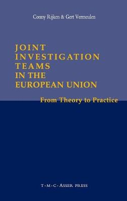 Joint Investigation Teams in the European Union: From Theory to Practice (Hardback)