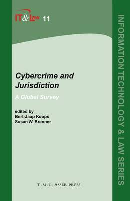 Cybercrime and Jurisdiction: A global survey - Information Technology and Law Series 11 (Hardback)