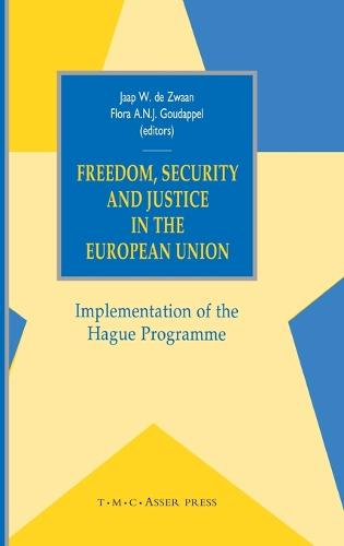 Freedom, Security and Justice in the European Union: Implementation of the Hague Programme 2004 (Hardback)