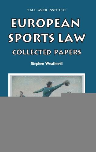 European Sports Law: Collected Papers - ASSER International Sports Law Series (Hardback)