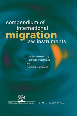 Compendium of International Migration Law Instruments (Paperback)
