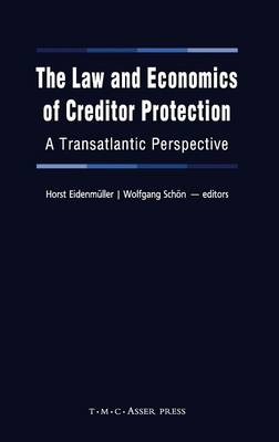 The Law and Economics of Creditor Protection: A Transatlantic Perspective (Hardback)