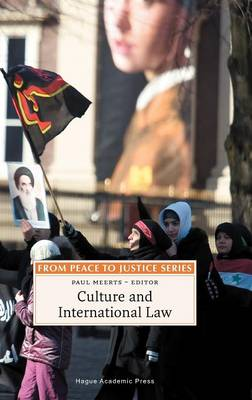 Culture and International Law - From Peace to Justice Series (Hardback)