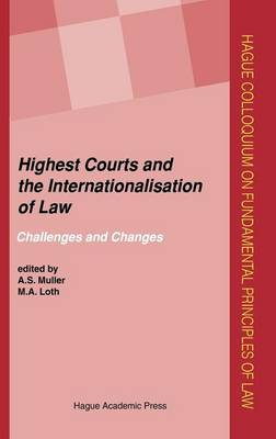 Highest Courts and the Internationalisation of Law: Challenges and Changes - Hague Colloquium on Fundamental Principles of Law Series (Hardback)