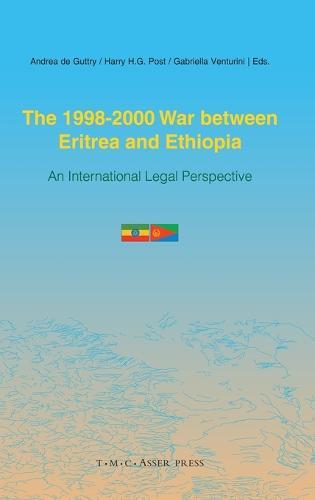 The 1998-2000 War Between Eritrea and Ethiopia: An International Legal Perspective (Hardback)