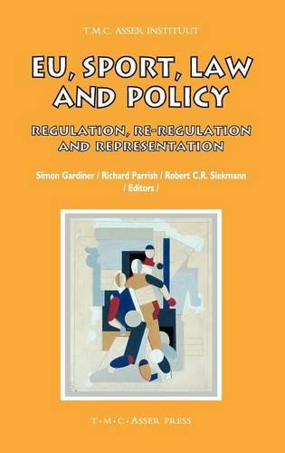 EU, Sport, Law and Policy: Regulation, Re-regulation and Representation - ASSER International Sports Law Series (Hardback)