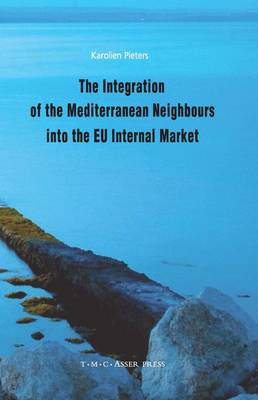 The Integration of the Mediterranean Neighbours into the EU Internal Market (Hardback)