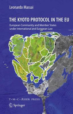 The Kyoto Protocol in the EU: European Community and Member States under International and European Law (Hardback)