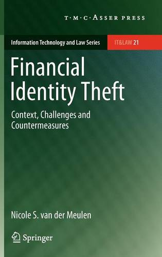 Financial Identity Theft: Context, Challenges and Countermeasures - Information Technology and Law Series 21 (Hardback)