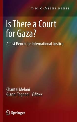 Is There a Court for Gaza?: A Test Bench for International Justice (Hardback)