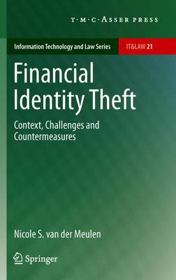 Financial Identity Theft: Context, Challenges and Countermeasures - Information Technology and Law Series 21 (Paperback)