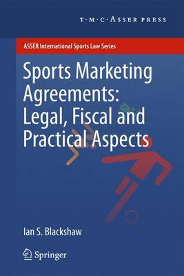 Sports Marketing Agreements: Legal, Fiscal and Practical Aspects - ASSER International Sports Law Series (Paperback)