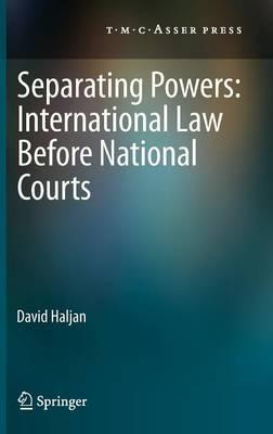 Separating Powers: International Law before National Courts (Hardback)