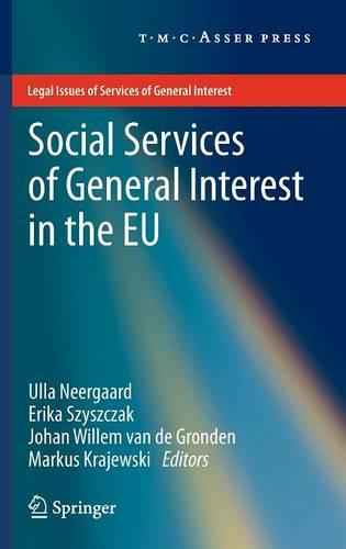 Social Services of General Interest in the EU - Legal Issues of Services of General Interest (Hardback)
