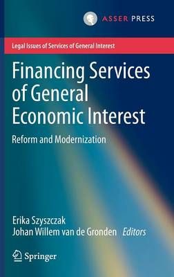Financing Services of General Economic Interest: Reform and Modernization - Legal Issues of Services of General Interest (Hardback)