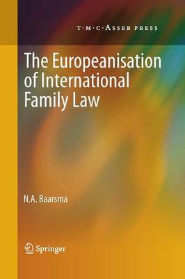 The Europeanisation of International Family Law (Paperback)