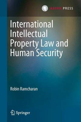International Intellectual Property Law and Human Security (Paperback)