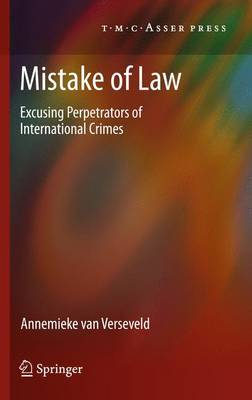 Mistake of Law: Excusing Perpetrators of International Crimes (Paperback)