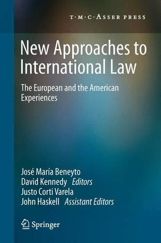 New Approaches to International Law: The European and the American Experiences (Paperback)