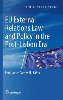 EU External Relations Law and Policy in the Post-Lisbon Era (Paperback)