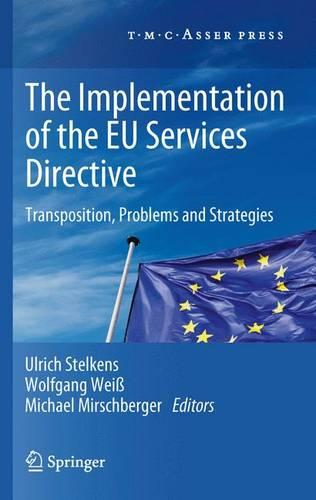 The Implementation of the EU Services Directive: Transposition, Problems and Strategies (Paperback)